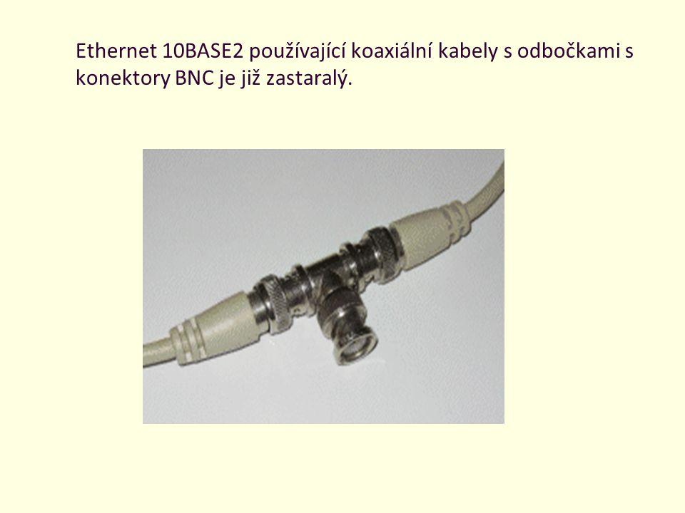 Ethernet 10BASE2 používající koaxiální kabely s odbočkami s konektory BNC je již zastaralý.