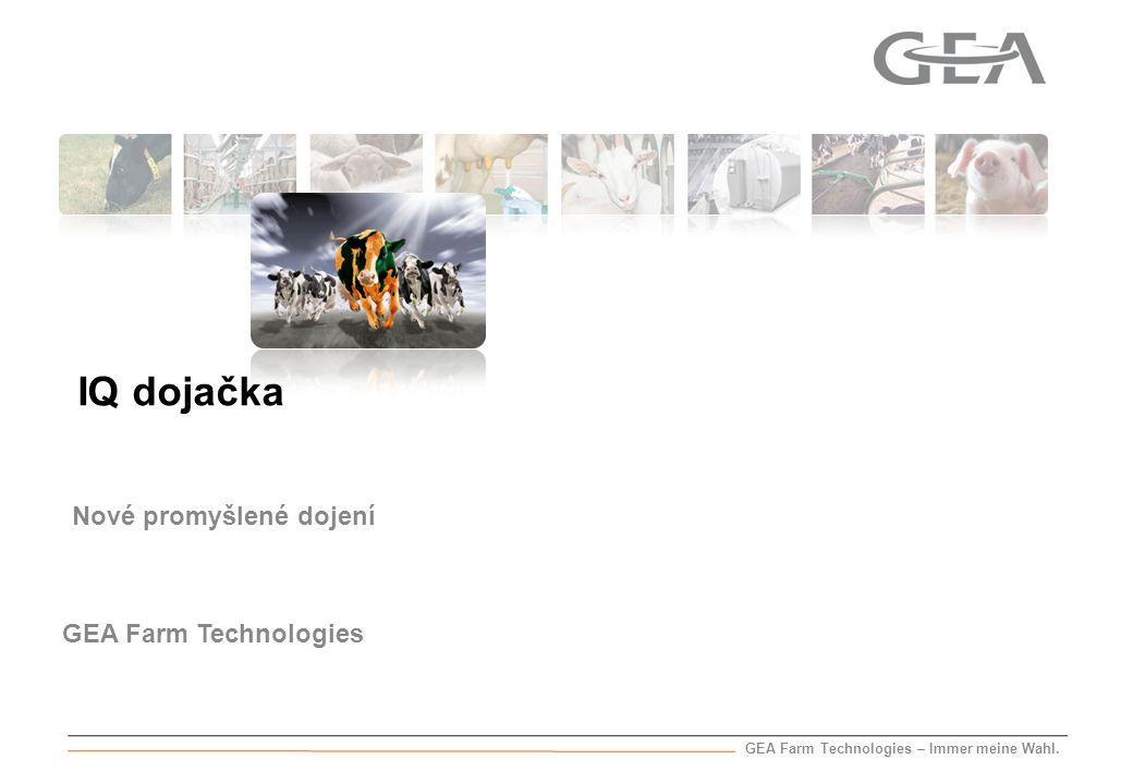 GEA Farm Technologies GEA Farm Technologies – Immer meine Wahl. Nové promyšlené dojení IQ dojačka