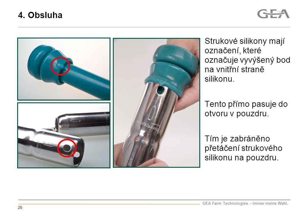 GEA Farm Technologies – Immer meine Wahl. 26 Strukové silikony mají označení, které označuje vyvýšený bod na vnitřní straně silikonu. Tento přímo pasu