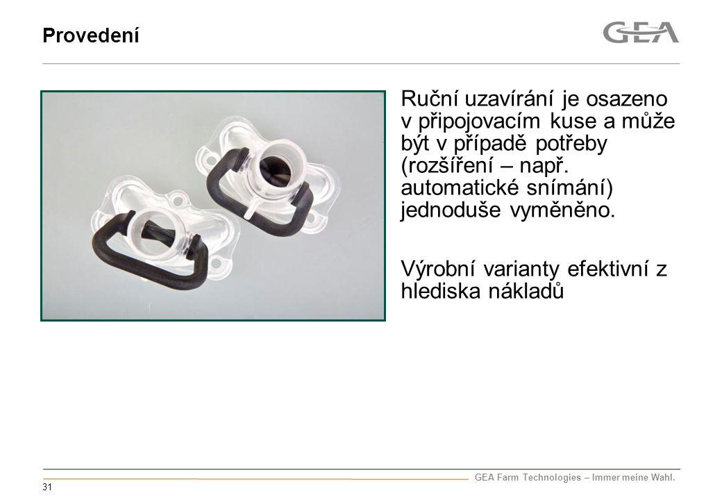 GEA Farm Technologies – Immer meine Wahl. 31 Ruční uzavírání je osazeno v připojovacím kuse a může být v případě potřeby (rozšíření – např. automatick