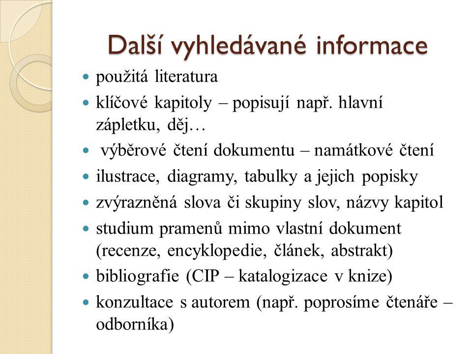 Další vyhledávané informace použitá literatura klíčové kapitoly – popisují např.