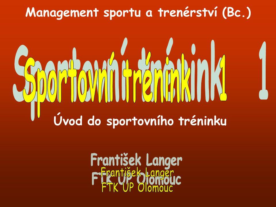 Úvod do sportovního tréninku Management sportu a trenérství (Bc.)