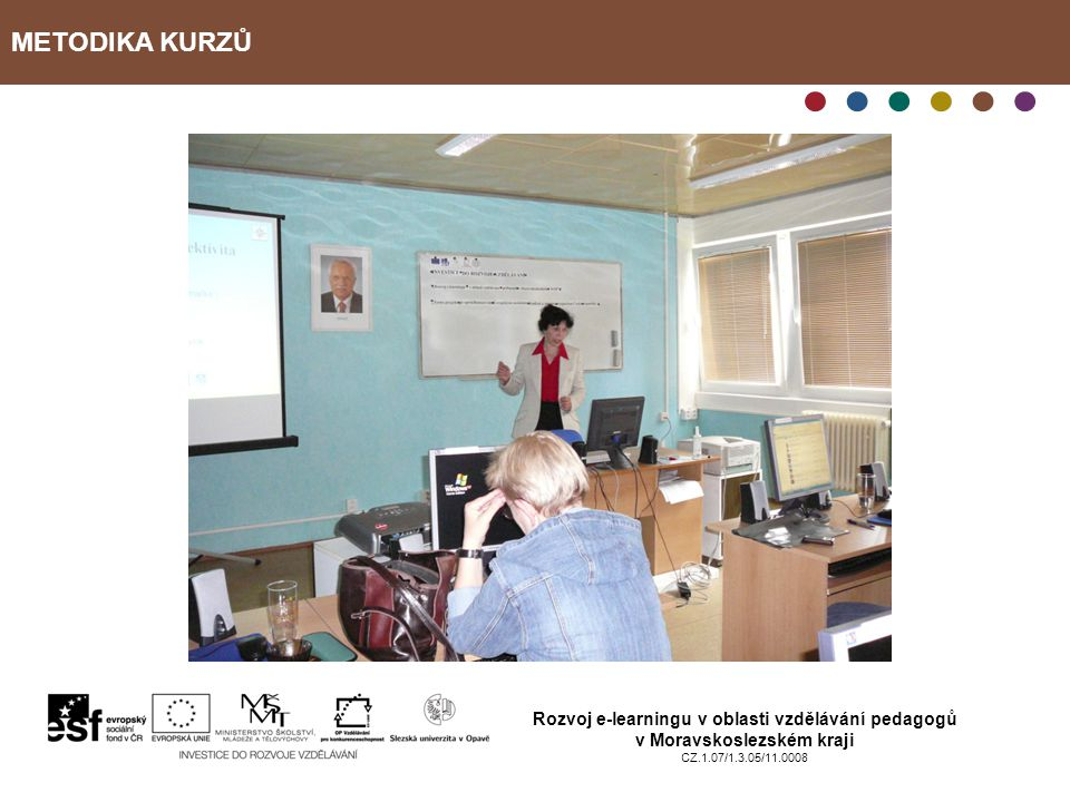 METODIKA KURZŮ Rozvoj e-learningu v oblasti vzdělávání pedagogů v Moravskoslezském kraji CZ.1.07/1.3.05/11.0008