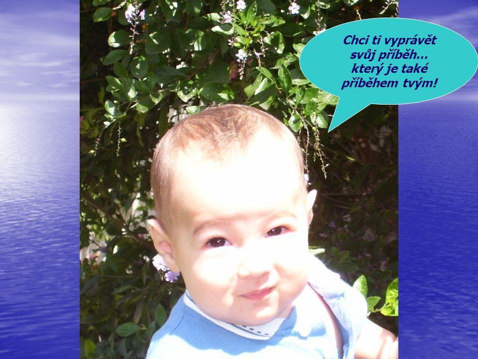 Chci ti vyprávět svůj příběh… který je také příběhem tvým!