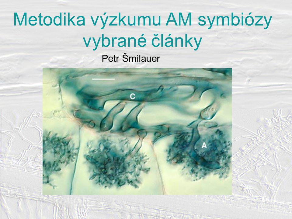 Metodika výzkumu AM symbiózy vybrané články Petr Šmilauer
