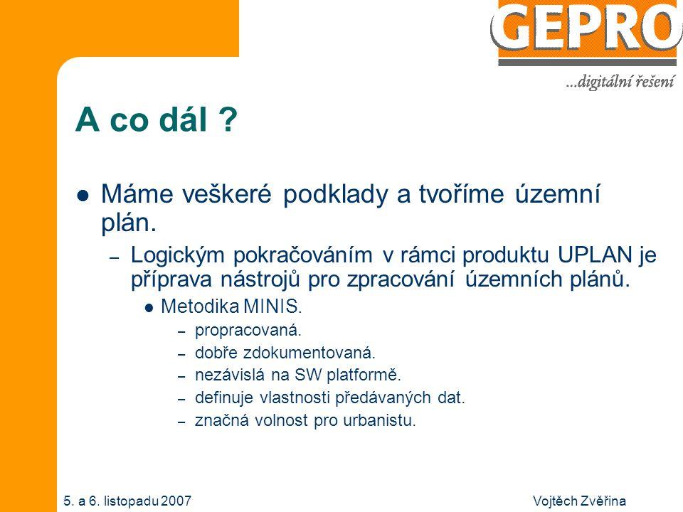 Vojtěch Zvěřina5. a 6. listopadu 2007 A co dál .