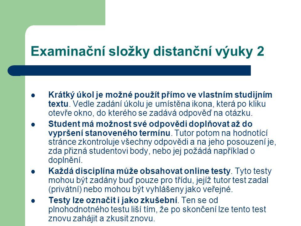 Examinační složky distanční výuky 2 Krátký úkol je možné použít přímo ve vlastním studijním textu. Vedle zadání úkolu je umístěna ikona, která po klik