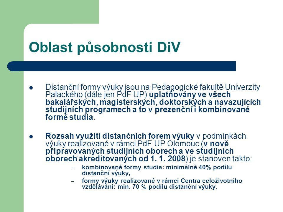 Oblast působnosti DiV Distanční formy výuky jsou na Pedagogické fakultě Univerzity Palackého (dále jen PdF UP) uplatňovány ve všech bakalářských, magi