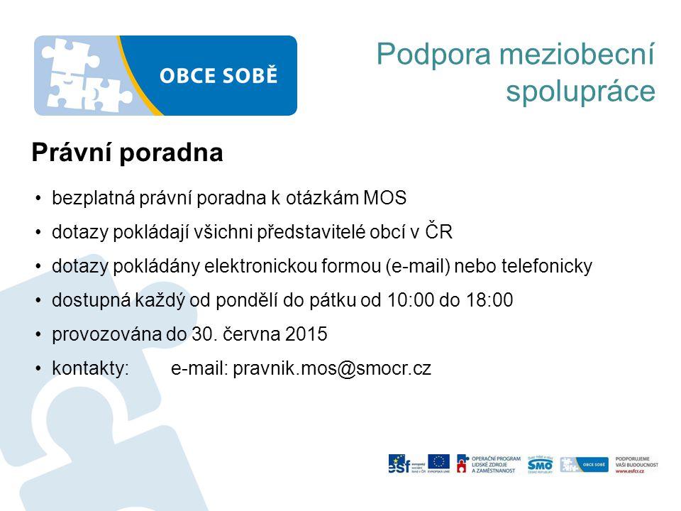 Podpora meziobecní spolupráce Právní poradna bezplatná právní poradna k otázkám MOS dotazy pokládají všichni představitelé obcí v ČR dotazy pokládány