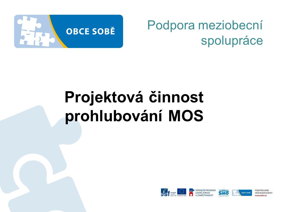 Projektová činnost prohlubování MOS Podpora meziobecní spolupráce
