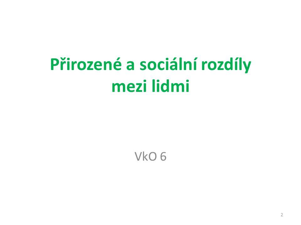 Přirozené a sociální rozdíly mezi lidmi VkO 6 2