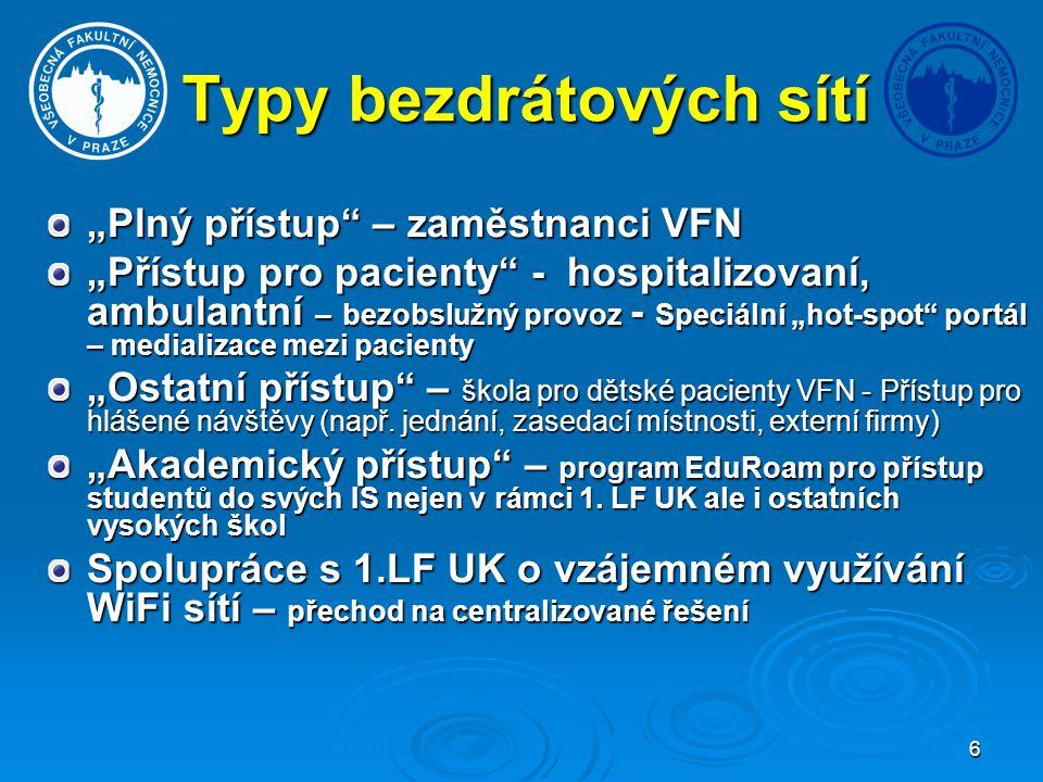 7 Využití WiFi ve VFN Zaměstnanci VFN - Lékaři přístup k IS VFN odstranění problému s elektronickou dokumentací Lokalizační sonda, RFID – sledování důležitých zařízení vybavených aktivním RFID čipem (přesuny mezi klinikami), telemetrie IP telefonie - přechod mezi AP – Zasílání SMS – svolávání týmů – nezávislost na JTS