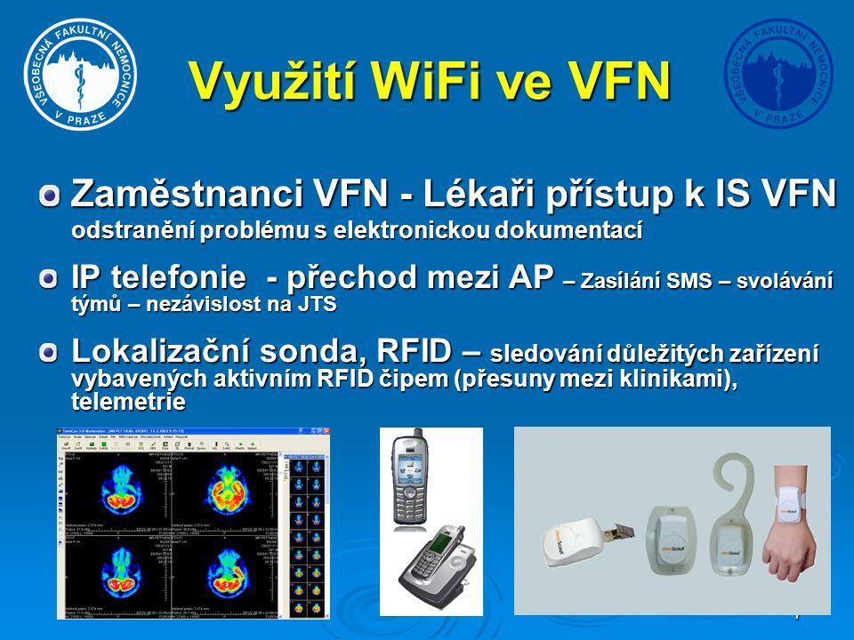 7 Využití WiFi ve VFN Zaměstnanci VFN - Lékaři přístup k IS VFN odstranění problému s elektronickou dokumentací Lokalizační sonda, RFID – sledování dů