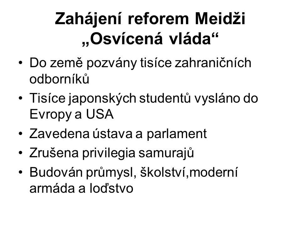 """Zahájení reforem Meidži """"Osvícená vláda"""" Do země pozvány tisíce zahraničních odborníků Tisíce japonských studentů vysláno do Evropy a USA Zavedena úst"""