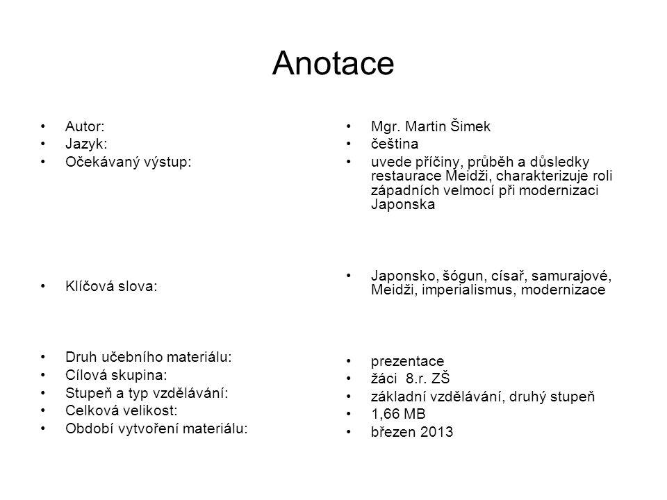 Anotace Autor: Jazyk: Očekávaný výstup: Klíčová slova: Druh učebního materiálu: Cílová skupina: Stupeň a typ vzdělávání: Celková velikost: Období vytv