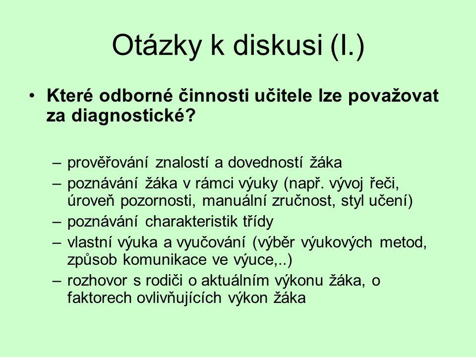 Otázky k diskusi (II.) Kde je možné hledat hranice pedagogické a psychologické diagnostiky.