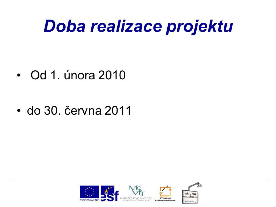Doba realizace projektu Od 1. února 2010 do 30. června 2011