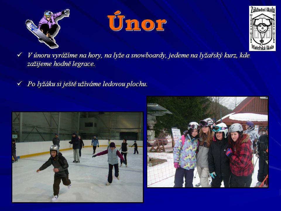 V únoru vyrážíme na hory, na lyže a snowboardy, jedeme na lyžařský kurz, kde zažijeme hodně legrace. V únoru vyrážíme na hory, na lyže a snowboardy, j