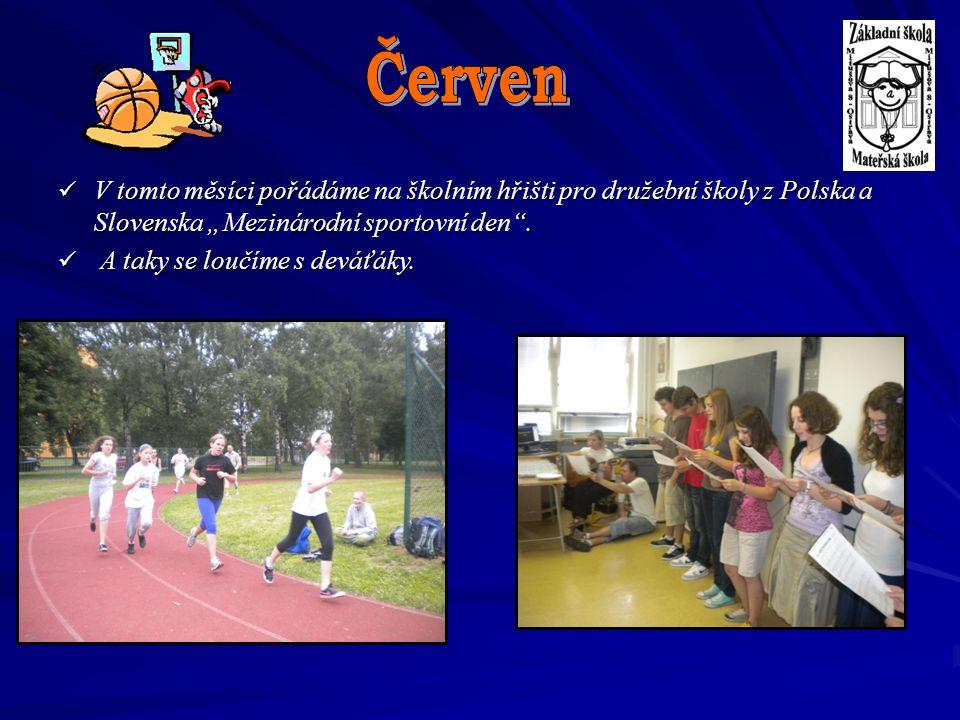 """V tomto měsíci pořádáme na školním hřišti pro družební školy z Polska a Slovenska """"Mezinárodní sportovní den"""". V tomto měsíci pořádáme na školním hřiš"""