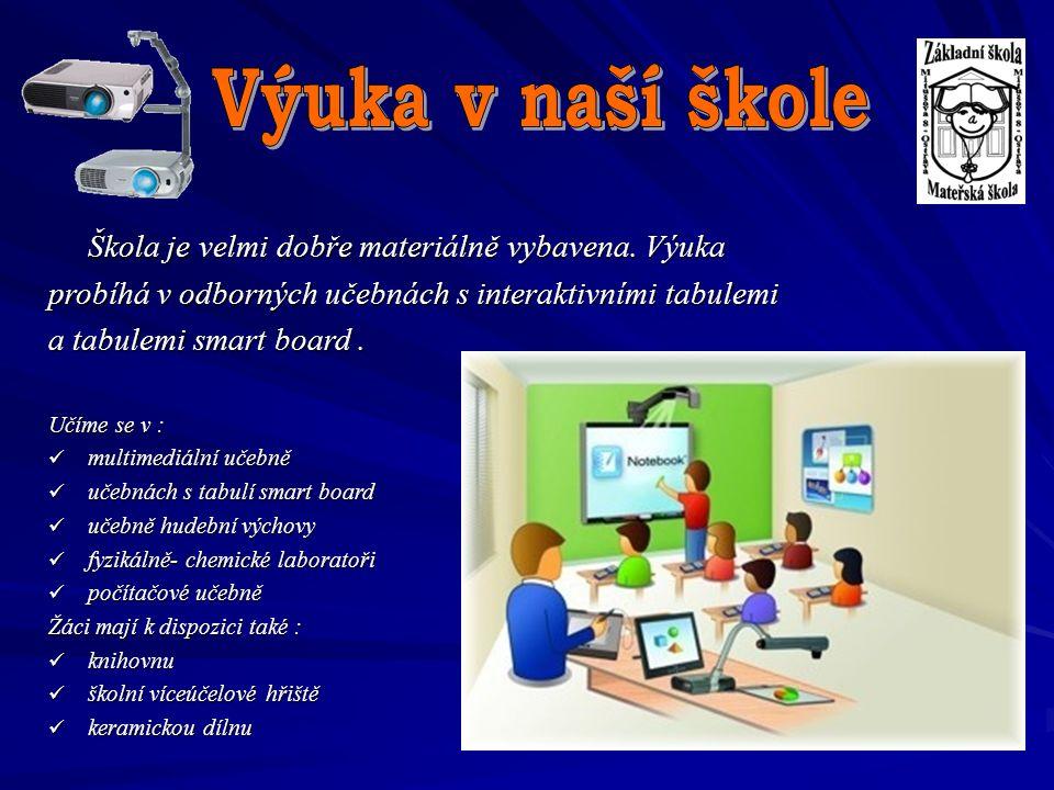 Škola je velmi dobře materiálně vybavena. Výuka probíhá v odborných učebnách s interaktivními tabulemi a tabulemi smart board. Učíme se v : multimediá