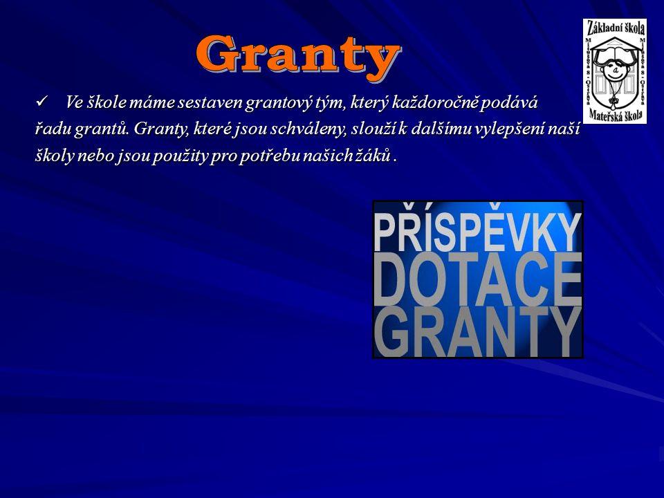 Ve škole máme sestaven grantový tým, který každoročně podává Ve škole máme sestaven grantový tým, který každoročně podává řadu grantů. Granty, které j