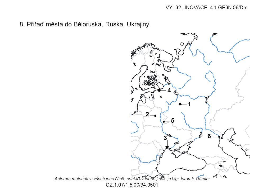 8.Přiřaď města do Běloruska, Ruska, Ukrajiny.