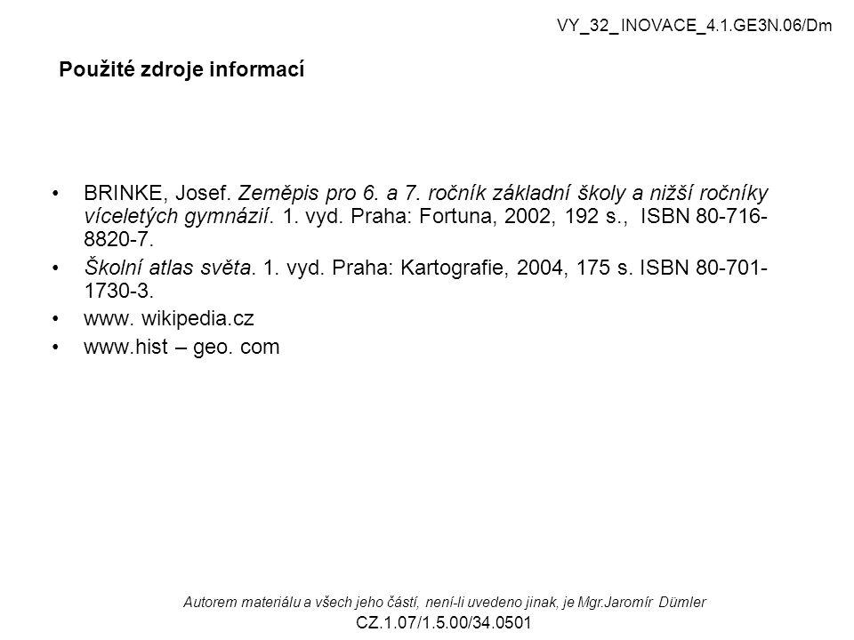 Použité zdroje informací BRINKE, Josef.Zeměpis pro 6.