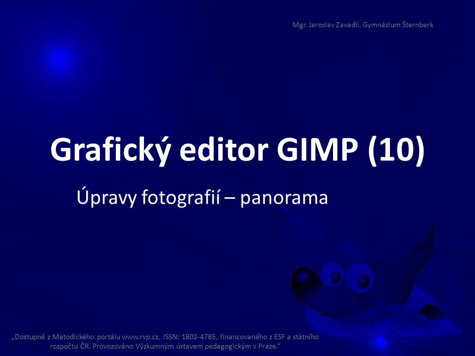 "Grafický editor GIMP (10) Úpravy fotografií – panorama ""Dostupné z Metodického portálu www.rvp.cz, ISSN: 1802-4785, financovaného z ESF a státního roz"