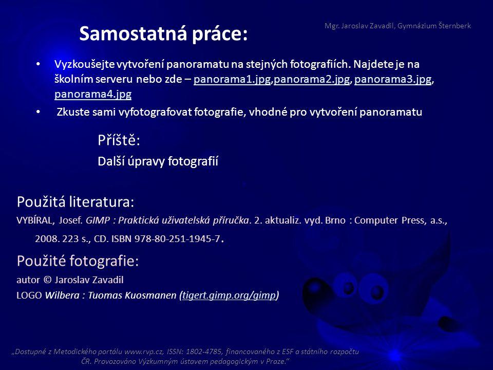 Příště: Další úpravy fotografií Mgr. Jaroslav Zavadil, Gymnázium Šternberk Použitá literatura: VYBÍRAL, Josef. GIMP : Praktická uživatelská příručka.