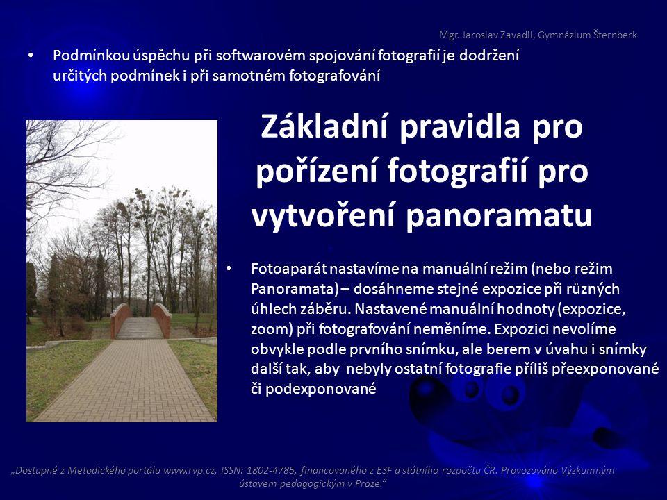 Podmínkou úspěchu při softwarovém spojování fotografií je dodržení určitých podmínek i při samotném fotografování Mgr. Jaroslav Zavadil, Gymnázium Šte