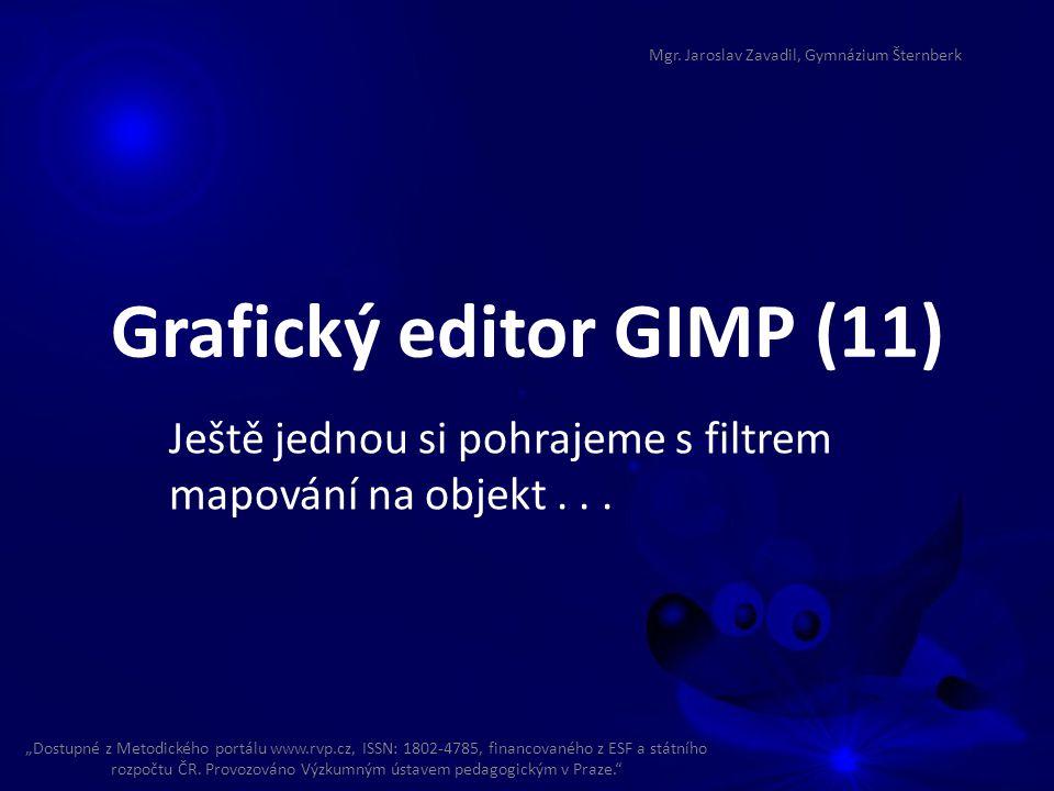 Grafický editor GIMP (11) Ještě jednou si pohrajeme s filtrem mapování na objekt...