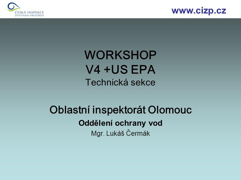 WORKSHOP V4 +US EPA Technická sekce Oblastní inspektorát Olomouc Oddělení ochrany vod Mgr.