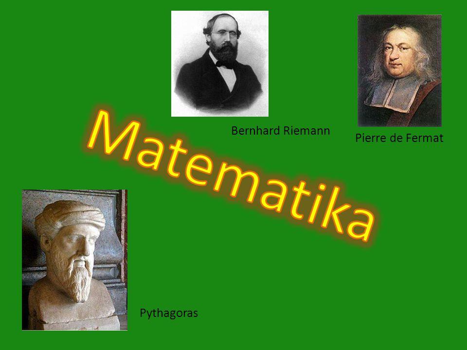 Bernhard Riemann Pierre de Fermat Pythagoras