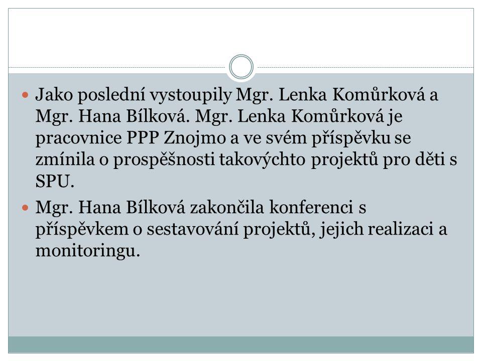 Jako poslední vystoupily Mgr. Lenka Komůrková a Mgr.