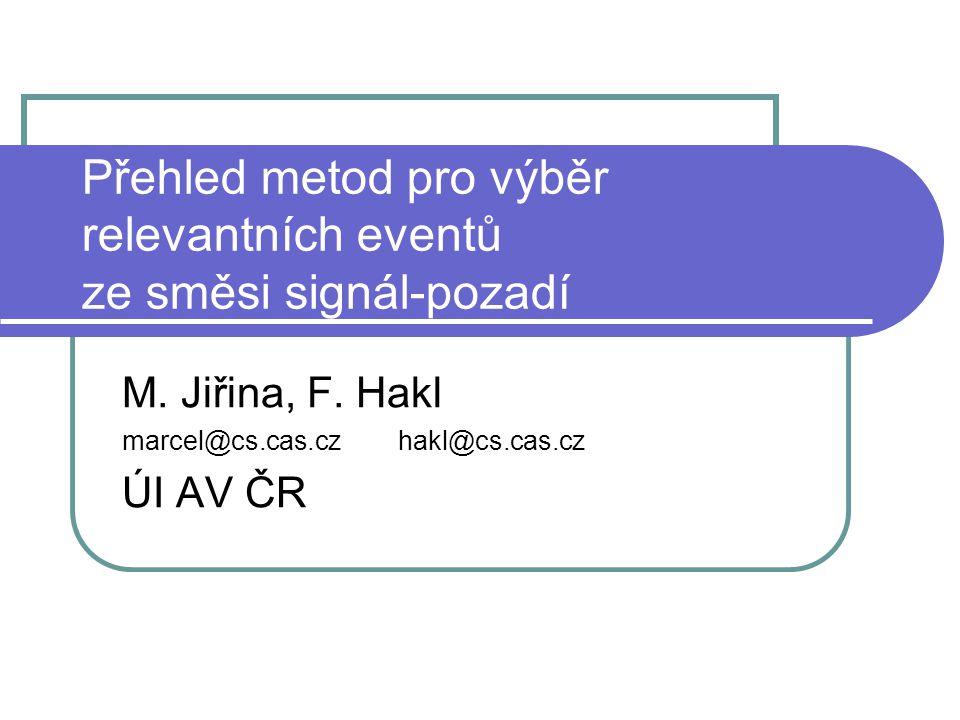 Přehled metod pro výběr relevantních eventů ze směsi signál-pozadí M.