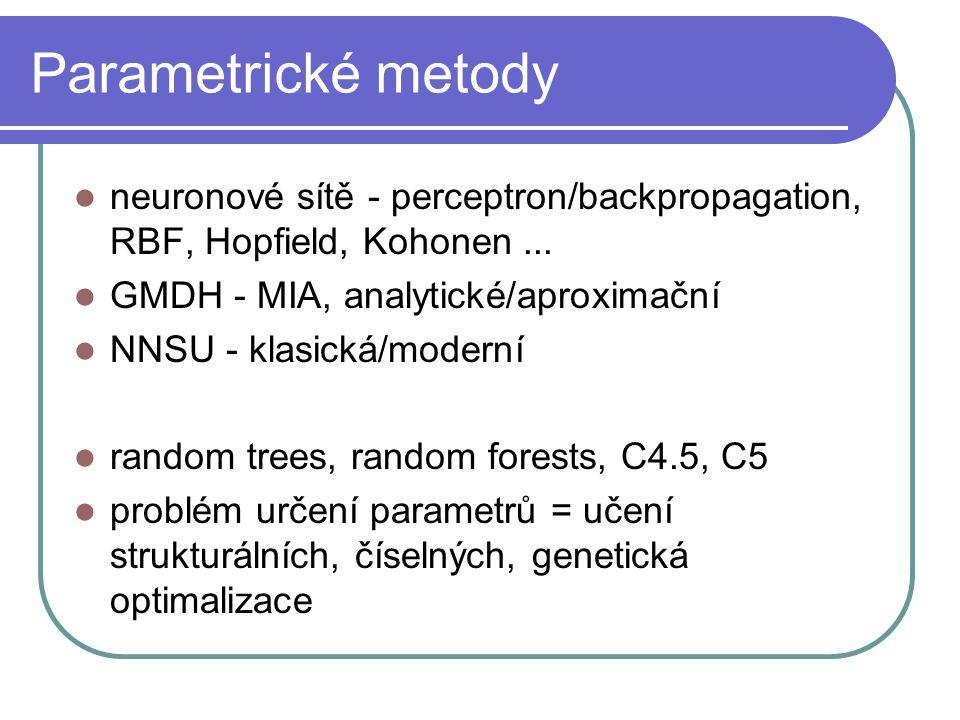 Parametrické metody neuronové sítě - perceptron/backpropagation, RBF, Hopfield, Kohonen...