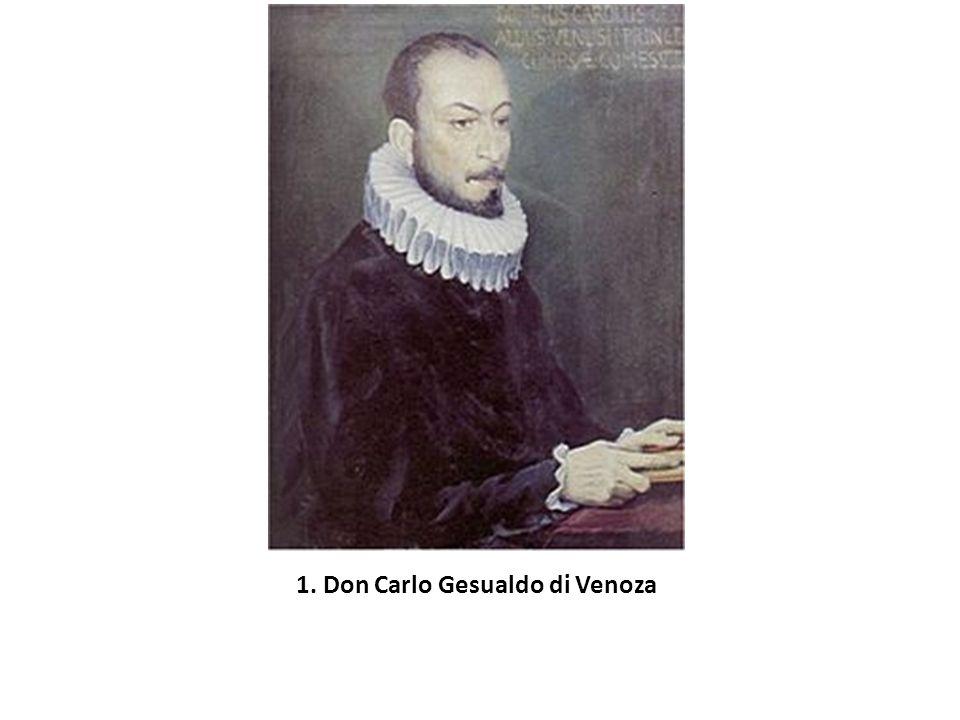 1. Don Carlo Gesualdo di Venoza
