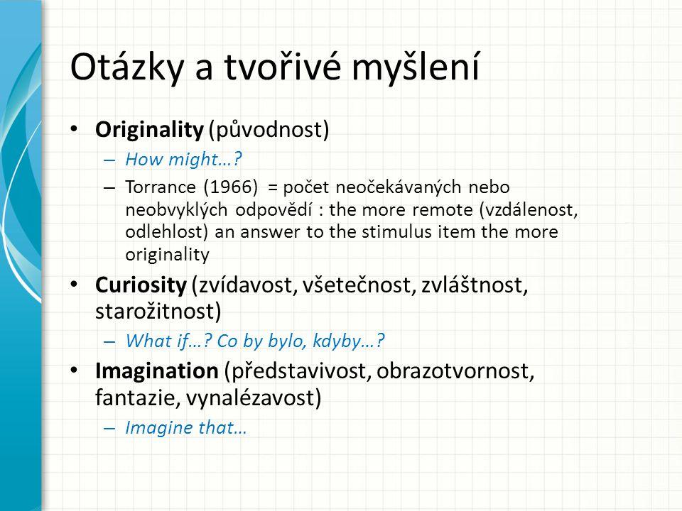 Otázky a tvořivé myšlení Originality (původnost) – How might….