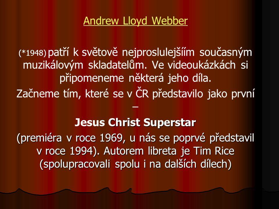 Andrew Lloyd Webber (*1948) patří k světově nejproslulejšíím současným muzikálovým skladatelům.