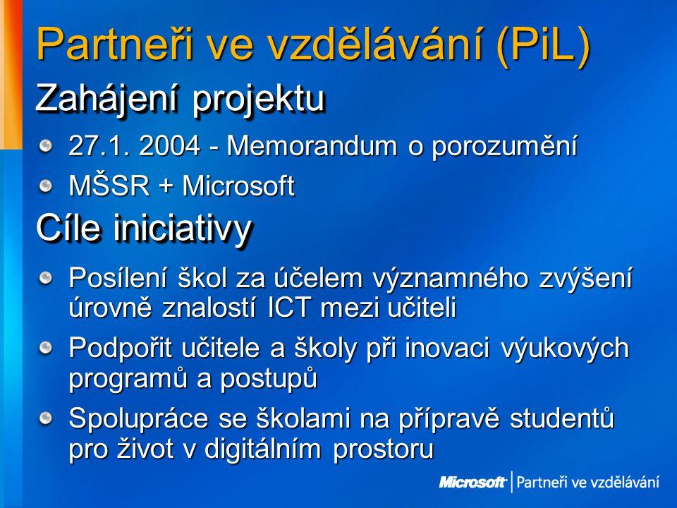 Partneři ve vzdělávání (PiL) Cíle iniciativy Posílení škol za účelem významného zvýšení úrovně znalostí ICT mezi učiteli Podpořit učitele a školy při inovaci výukových programů a postupů Spolupráce se školami na přípravě studentů pro život v digitálním prostoru Zahájení projektu 27.1.