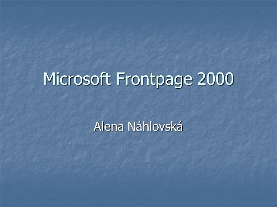 Microsoft Frontpage 2000 Alena Náhlovská