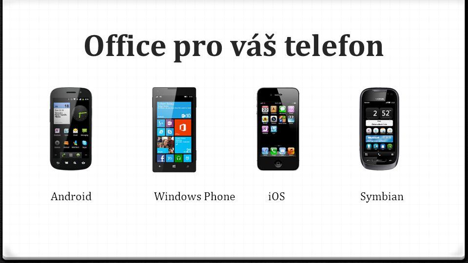 Office pro váš telefon AndroidWindows PhoneiOSSymbian