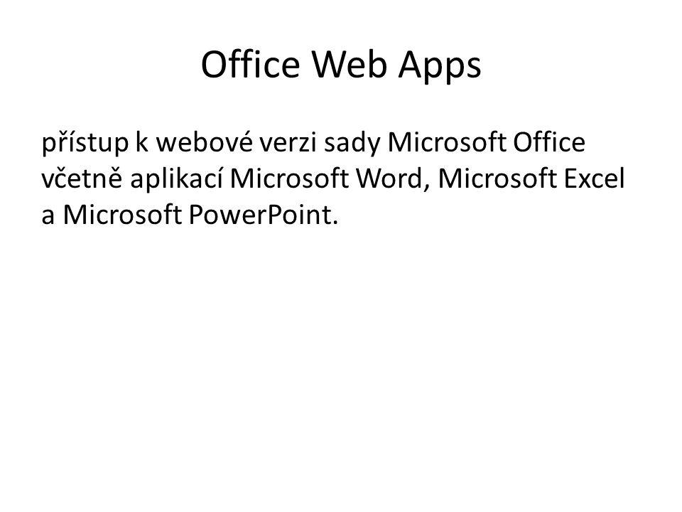 Office Web Apps přístup k webové verzi sady Microsoft Office včetně aplikací Microsoft Word, Microsoft Excel a Microsoft PowerPoint.