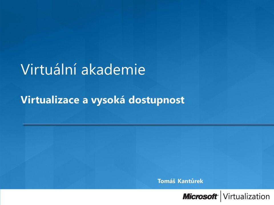 Virtuální akademie Virtualizace a vysoká dostupnost