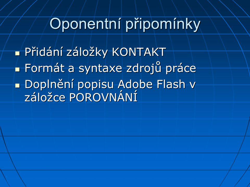 Oponentní připomínky Přidání záložky KONTAKT Přidání záložky KONTAKT Formát a syntaxe zdrojů práce Formát a syntaxe zdrojů práce Doplnění popisu Adobe