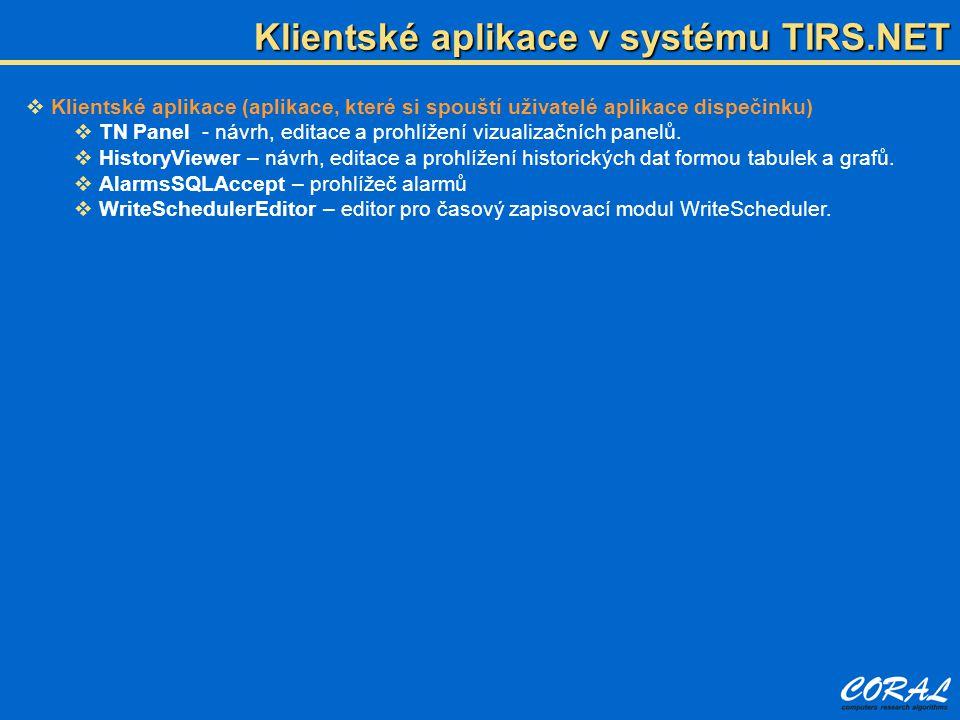  Klientské aplikace (aplikace, které si spouští uživatelé aplikace dispečinku)  TN Panel - návrh, editace a prohlížení vizualizačních panelů.  Hist