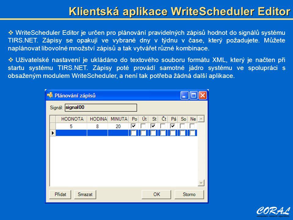  WriteScheduler Editor je určen pro plánování pravidelných zápisů hodnot do signálů systému TIRS.NET. Zápisy se opakují ve vybrané dny v týdnu v čase