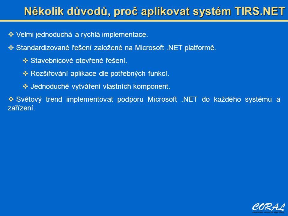  Velmi jednoduchá a rychlá implementace.  Standardizované řešení založené na Microsoft.NET platformě.  Stavebnicové otevřené řešení.  Rozšiřování