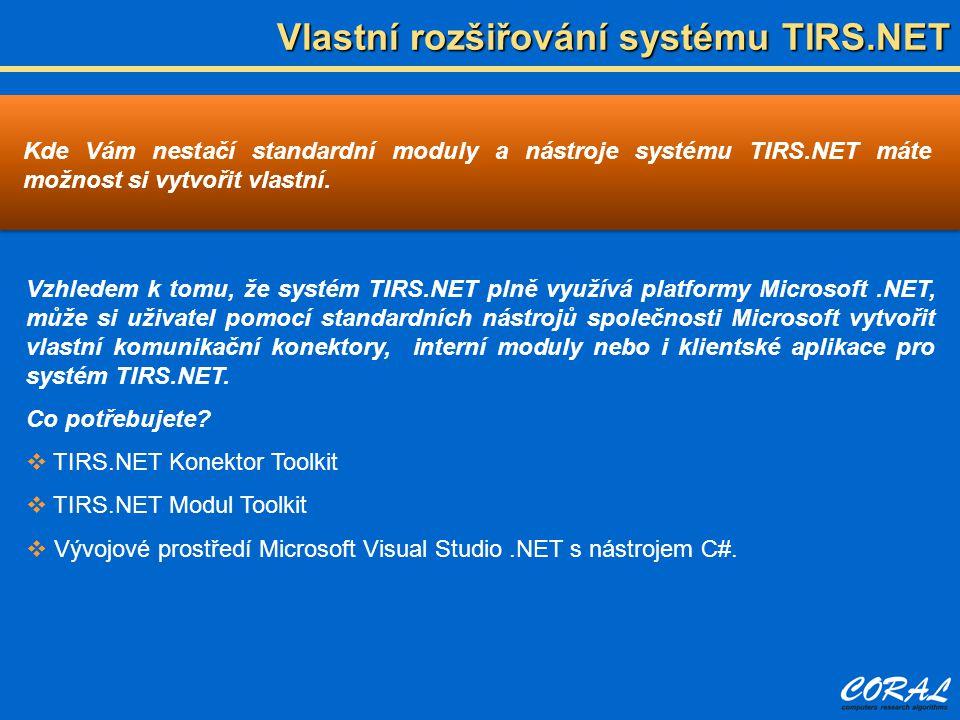 Vzhledem k tomu, že systém TIRS.NET plně využívá platformy Microsoft.NET, může si uživatel pomocí standardních nástrojů společnosti Microsoft vytvořit