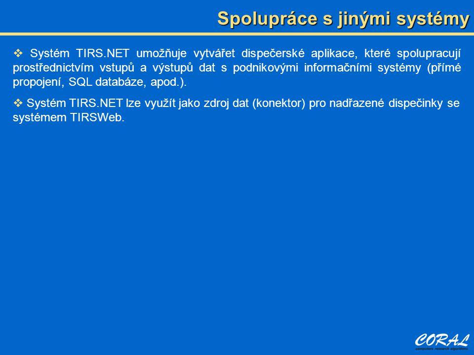  Systém TIRS.NET umožňuje vytvářet dispečerské aplikace, které spolupracují prostřednictvím vstupů a výstupů dat s podnikovými informačními systémy (